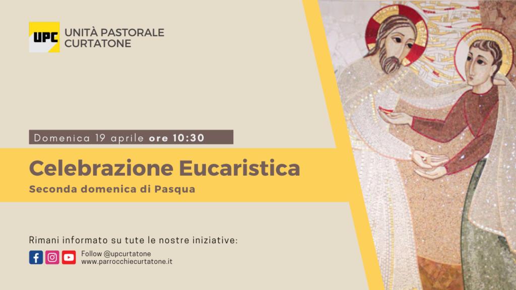 Santa Messa di Domenica 19 Aprile 2020