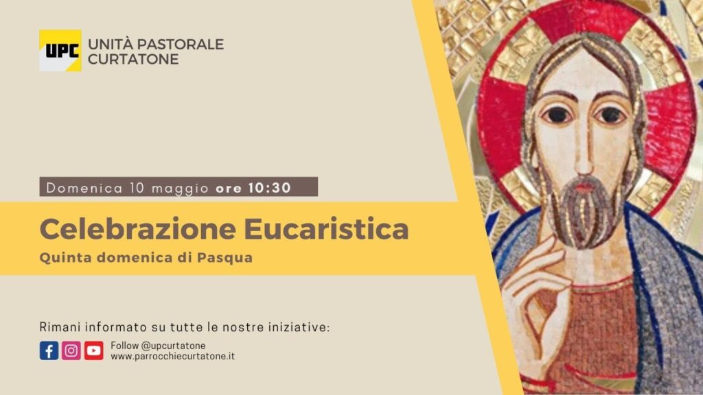 Santa Messa di Domenica 10 Maggio 2020