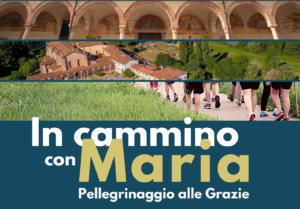 In cammino con Maria – pellegrinaggio alle Grazie